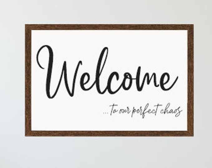 Welcome to our Perfect Chaos sign-welcome sign wooden-entryway decor-foyer decor-home welcome sign-sign for front door-gift for family