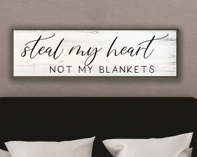 steal my heart not my blankets sign-master bedroom wall decor over the bed-master bedroom signs above bed-wall decor bedroom-bridal gift