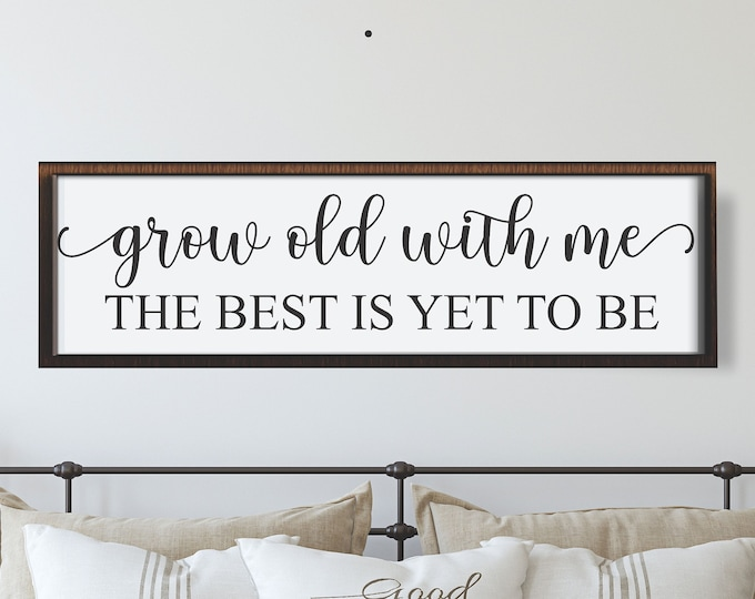 Master bedroom sign for over bed-master bedroom wall decor-grow old with me the best is yet to be-wall art bedroom wall sign-