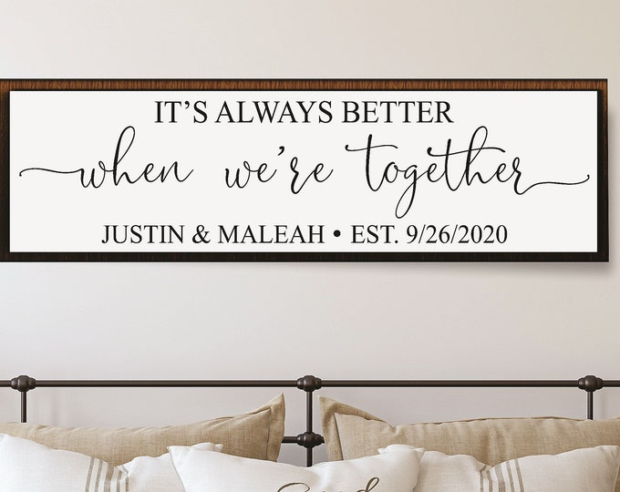 Wedding gift for couple-bridal shower gift-it's always better when we're together-sign for above bed-bedroom wall decor over the bed