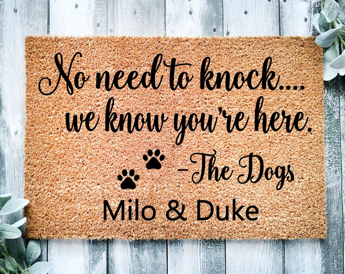 No need to knock we know you're here-dog-door mat-family with dogs gift-welcome doormat-entry way rug-family gift-entrance rug