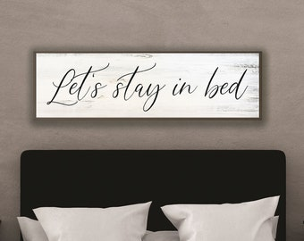 Let's stay in bed sign-master bedroom wall decor over the bed-sign above bed-master bedroom signs above bed-wall decor bedroom wall art