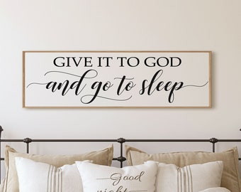 give it to god and go to sleep sign-master bedroom wall decor over the bed-master bedroom signs above bed-wall decor bedroom-bridal gift