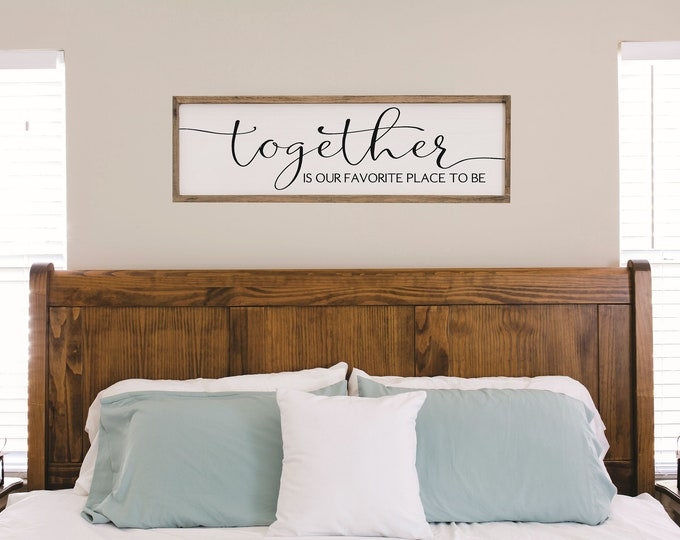 Together is our favorite place to be sign-Wedding gift for couple-bridal shower gift-master bedroom sign-for above bed-bedroom wall decor