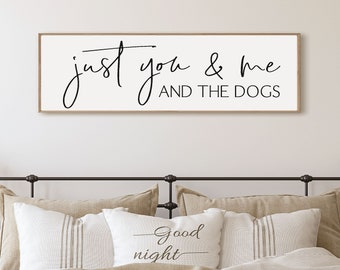 Just you me and the dogs sign-wedding gift for couple with dogs-dog parents gift-housewarming gift for couple-dog lover gift-dog mom gift