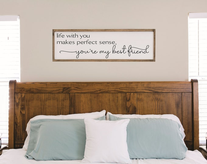 Life with you makes perfect sense sign for above bed-master bedroom wall decor over the bed-Wedding gift for couple-bridal shower gift
