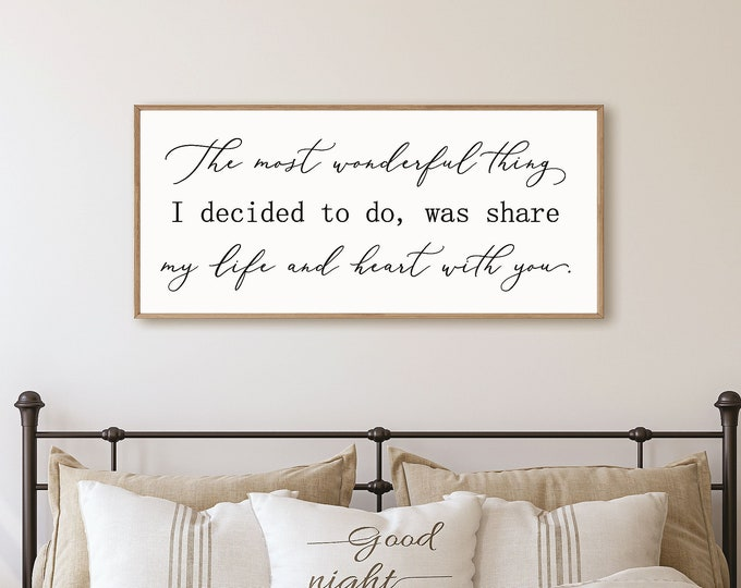 The most wonderful thing I decided to do-Master bedroom sign-above bed-bridal shower gift-for wedding-wall decor over the bed-bedroom