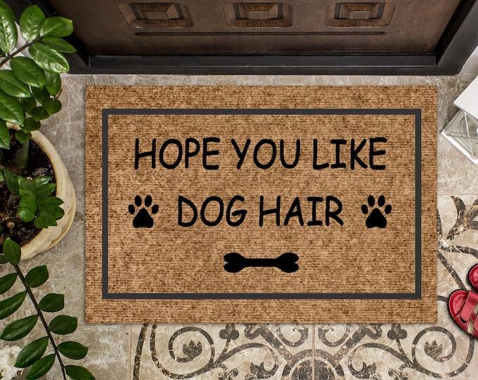 Hope you like dog hair doormat-dog doormat funny-doormat funny dogs-welcome dog doormat-entrance rug-gift for dog lover-gift for dog owner