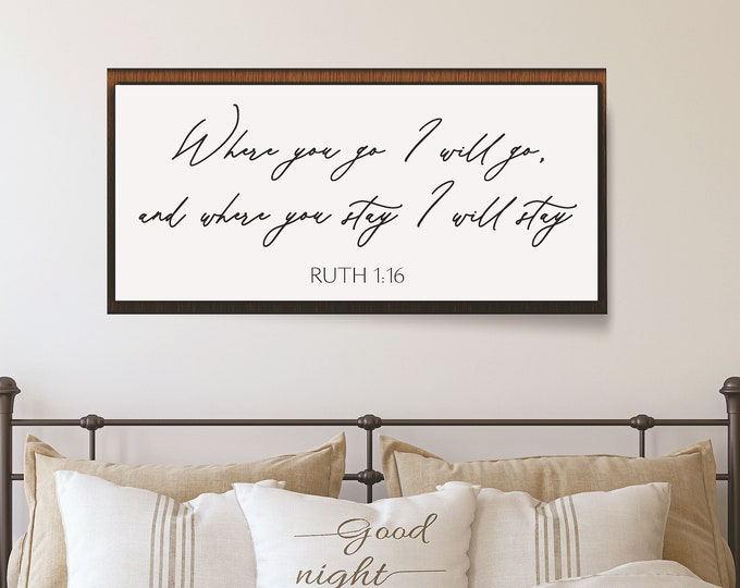 Master bedroom wall decor over the bed-where you go I will go sign-ruth 1 16 sign-scripture wall art-wall decor bedroom-bridal shower gift
