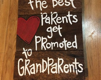 The Best Parents Get Promoted To Grandparents, Best Parents, Grandparents Gift, New Grandparents, Pregnancy Announcement, rustic wood sign