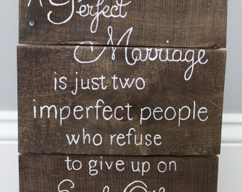 A Perfect Marriage sign - Never give up on each other - wedding gift - anniversary gift