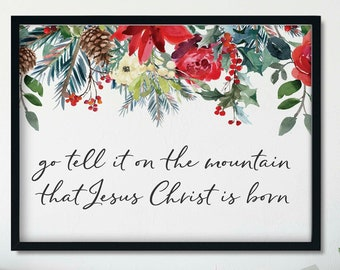 go tell it on the mountain that jesus christ is born rustic christmas printable christian christmas decorations sign scripture christmas
