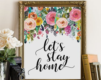 downloadable prints, let's stay home, home sweet home, home decor, quote prints, typography wall art, quote art, typography quote