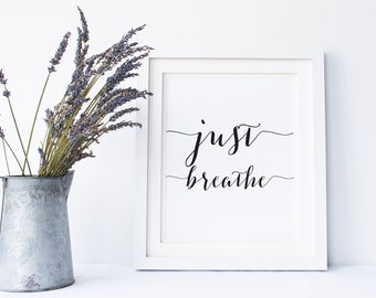 Just Breathe print Wall art print Motivational quote modern Printable art typography print office decor caligraphy quote minimalist print
