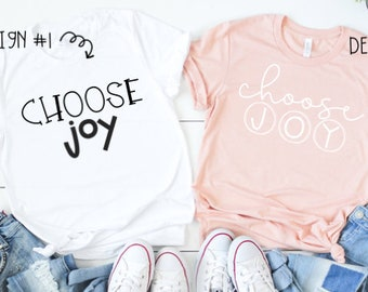 CHOOSE JOY graphic tee (2 different designs)