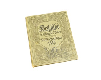 Antique history book, Festgabe der Gemeinde Wien, Erinnerung an Befreiungskriege 1813, vintage liberation war hardcover, 1913 Vienna Austria
