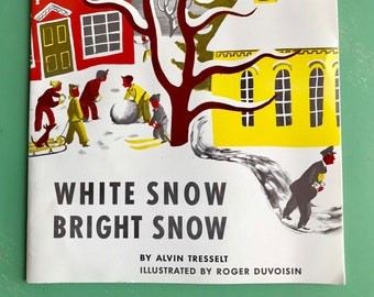 White Snow Bright Snow paperback book by Alvin Tresselt, illustrated by Roger Duvoisin
