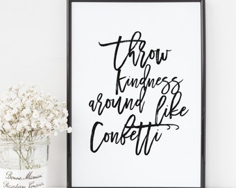 "PRINTABLE Art ""Throw Kindness Around Like Confetti"" Typography Art Print Black and White Inspirational Quote Confetti Art Print Home Decor"