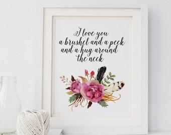 "PRINTABLE Art ""I Love You A Brushel And A Peck"" Typography Art Print Floral Art Print Floral Wall Art Love Quote Nursery wall art"