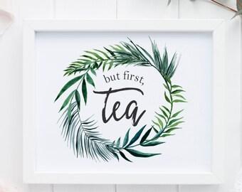 "PRINTABLE Art ""But first Tea"" Typography Art Print Teapot art Floral Watercolor Palm Leaf Watercolor Home Decor Kitchen Decor Kitchen art"