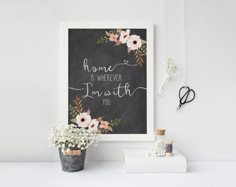 "PRINTABLE Art ""Home is Wherever Im with You"" Chalkboard Floral Art Print Floral Home Decor Chalkboard Art Print Home Decor Inspirational Art"