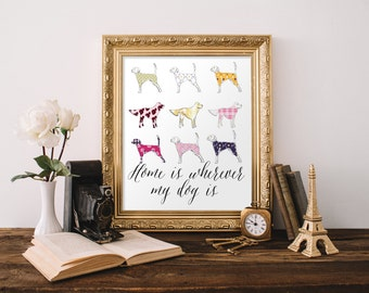 """PRINTABLE Art """"Home is Wherever My Dog Is"""" Typography Art Prunt I love my Dog art print Floral Art Print Floral Wall Art Dog Art Print"""