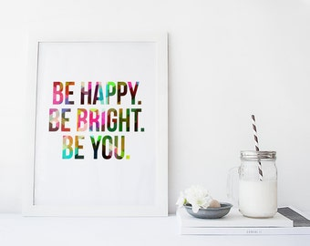 "PRINTABLE Art ""Be Happy Be Bright Be You"" Typography Print Abstract Print Abstract Art Inspirational Quote Home Decor Apartment Decor"