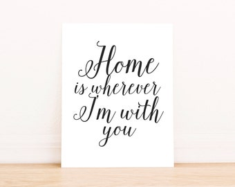 "PRINTABLE Art ""Home Is Wherever I'm With You"" Typography Art Print Black and White Home Decor Home Art Kitchen Decor Kitchen Art"