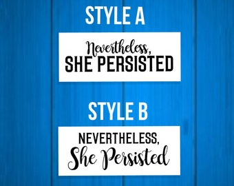 Nevertheless, She Persisted Vinyl Decal - Elizabeth Warren  Let Liz Speak - Feminist Car Decal - Car Sticker - Laptop Decal - Laptop Sticker