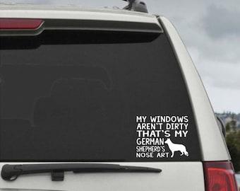 My Windows Aren't Dirty That's My German Shepherd's Nose Art - Car Window Decal Sticker