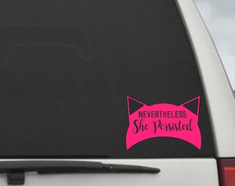 Nevertheless, She Persisted Pussy Hat - PussyHat Decal - Feminist Car Decal - Car Sticker - Laptop Decal - Laptop Sticker