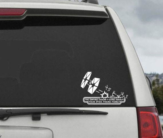 Car Window Sticker Star Wars ATAT /& Tie Fighter Inspired The Empire Doesnt Care About Your Stick Figure Family Vinyl Decal