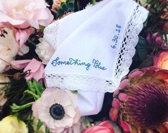 Bride Something Blue. Wedding Hanky. Custom Wedding Hankie. Gift for Bride. Personalized Bride Accessory. Custom Embroidery. Something New
