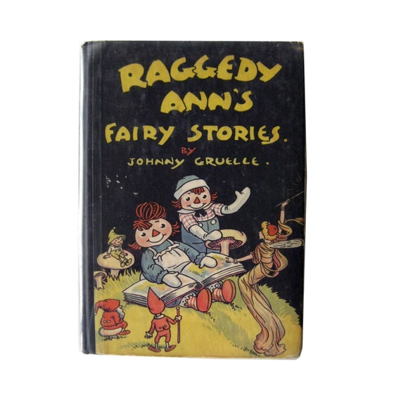 Johnny Gruell Raggedy Anns Fairy Stories Collectible Books Etsy