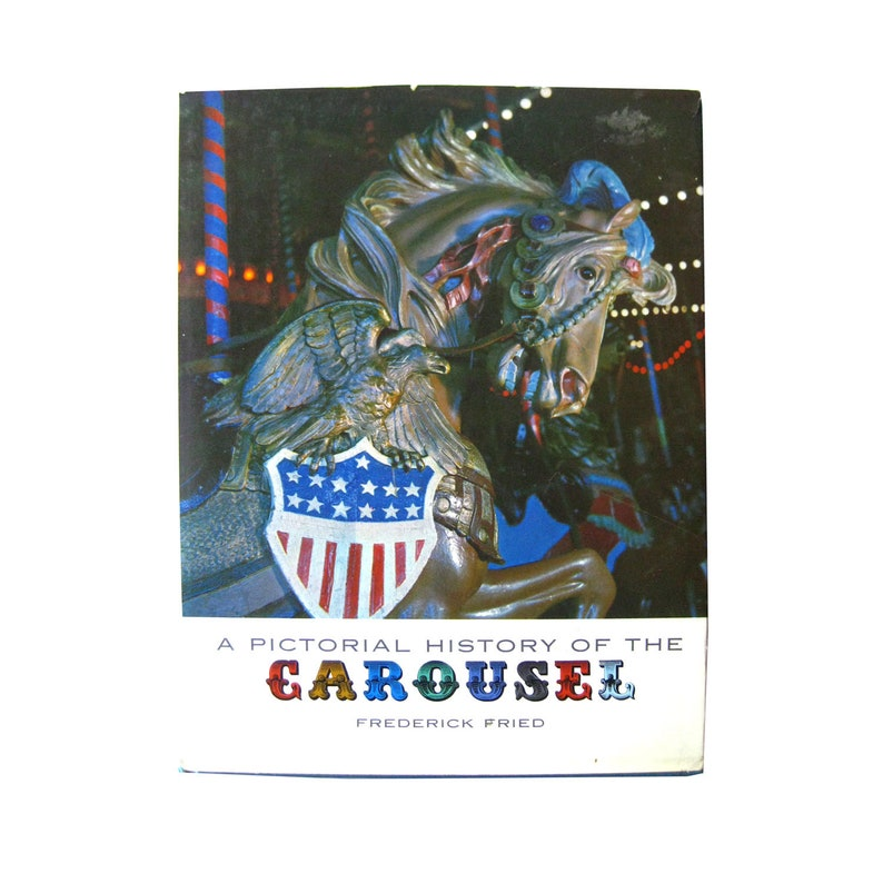 ef1b3e62d8 Carousel A Pictorial History by Frederick Fried Vintage Merry