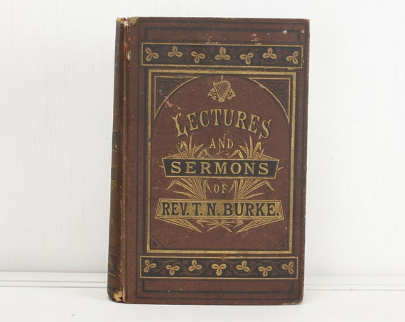 Lectures & Sermons of Rev. Thomas N. Burke - Vol I/II  Five Great Lectures in Answer to Mr. Froude - 2nd Edition - 1877 - Peter F. Collier