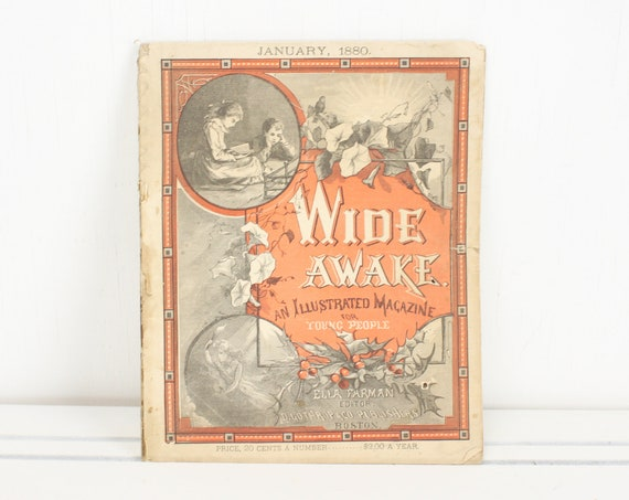 Wide Awake - an Illustrated Magazine for Young People - 1880 - Vol. X. - No. 1 - D. Lothrop & Co, Boston - Antique - Children's Book