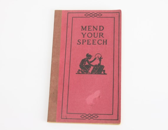 Mend your Speech - One Thousand Hints on Words - Their Use and Abuse - 1920 - Ephemera - Booklet - Speech - English - Frank H. Vizetelly