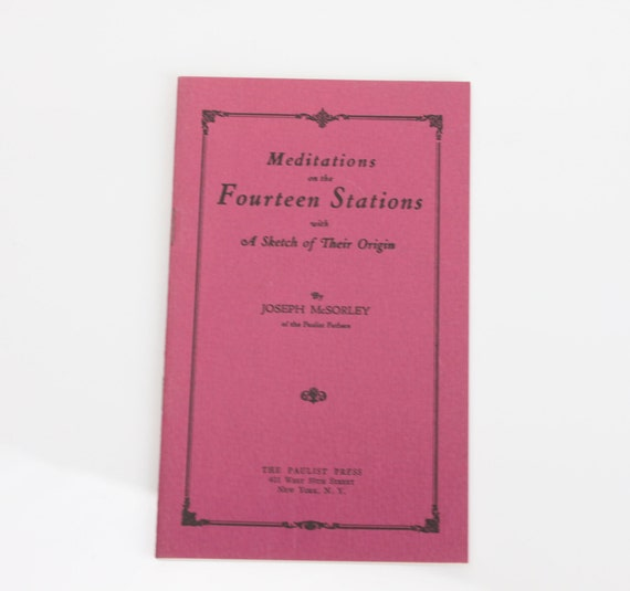 Meditations on the Fourteen Stations with a Sketch of Their Origins - 1924 - The Paulist Press - Religious Booklet - Ephemera - 1920's