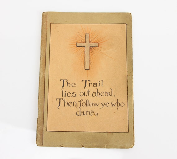 The Trail Lies Out Ahead, Then Follow Ye Who Dare - Quotes Anthology - Teacher College - Salem State University - 1930's - Ephemera