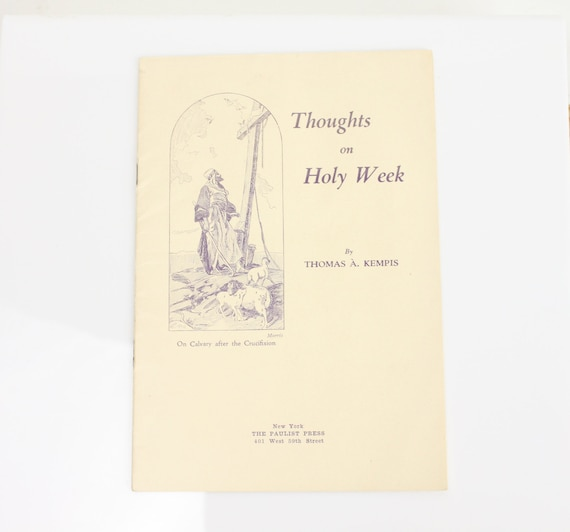 Thoughts on Holy Week - Thomas A. Kempis - 1920s - The Paulist Press - Religious Booklet - Ephemera