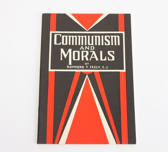 Communism and Morals - Raymond T. Feely S.J. M.A. LL.D. - 1935 - First Edition - University of San Francisco - Paulist - Ephemera - Booklet
