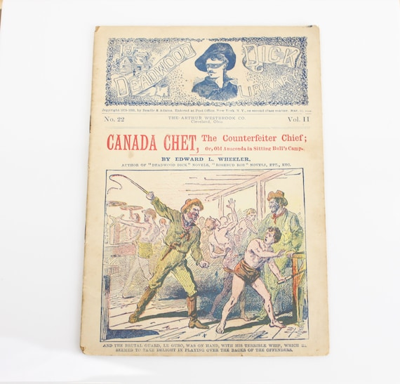 Canada Chet - The Counterfeit Chief or Old Anaconda in Sitting Bull's Camp - No. 22 - Vol II Deadwood Dick Library - 1899 - Dime Novel