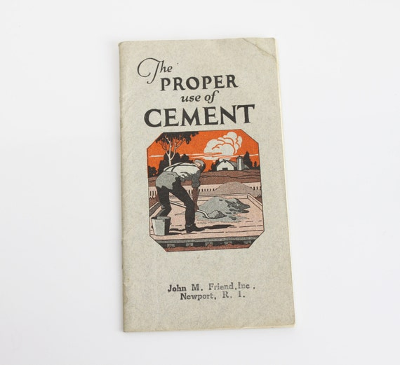 The Proper Use Of Cement - 1940's - Lehigh Portland Cement Co. - Ephemera - Booklet - Pamphlet - Industrial - Construction