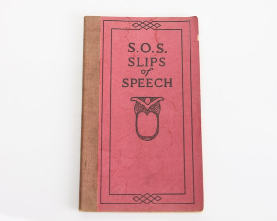S.O.S. Slips of Speech & How To Avoid Them - 1922 - Ephemera - Booklet - Speech - English - Frank H. Vizetelly Litt. D. LL.D.