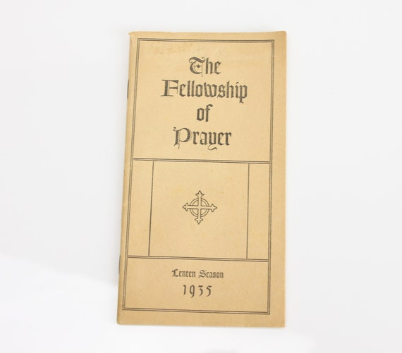 The Fellowship of Prayer - Lenten Season 1935 - Gaius Glenn Atkins, D.D. - The Pilgrim Press - 17th Interdenominational Edition - Religious