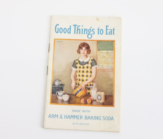 Good Things To Eat Made With Arm & Hammer Baking Soda 76th Edition - 1924 - Ephemera - Booklet - Nutrition - Advertising - Cookbook
