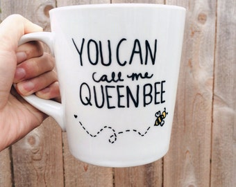 You Can Call Me Queen Bee Hanpainted Cermaic Coffee Mug