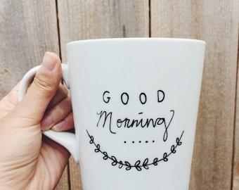 Good Morning - Handpainted/Handwritten Ceramic Coffee Mug