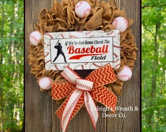 If were not home check the ball field wreath, baseball wreath, baseball door, baseball sign, baseball life, ball field wreath, baseball mom